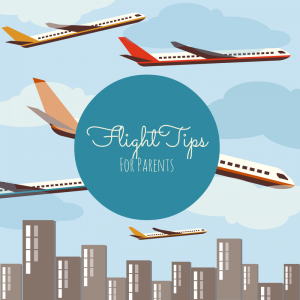 Flight Tips for Parents