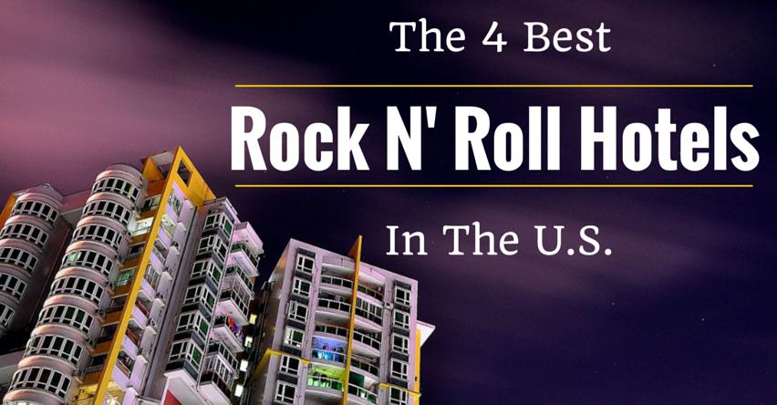 4 Best Rock N' Roll Hotels in the U.S.