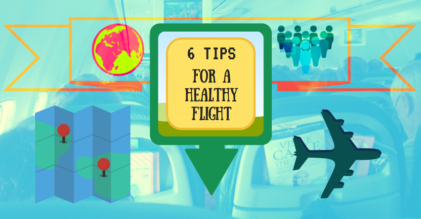6 Tip for a Healthy Flight
