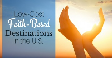 Low-Cost Faith-Based Destinations in the U.S.