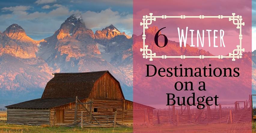 6 Winter Destinations on a Budget