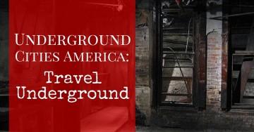 Underground Cities America: Travel Underground