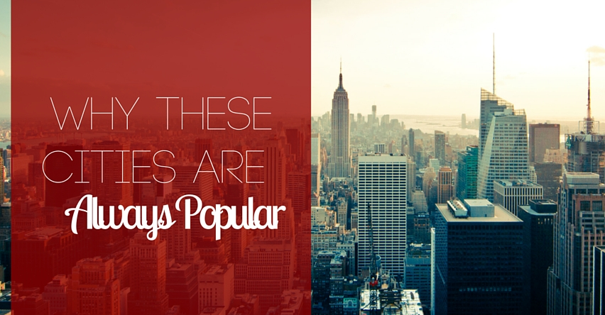 Why These Cities are Always Popular