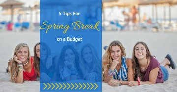 5 Tips for Spring Break on a Budget