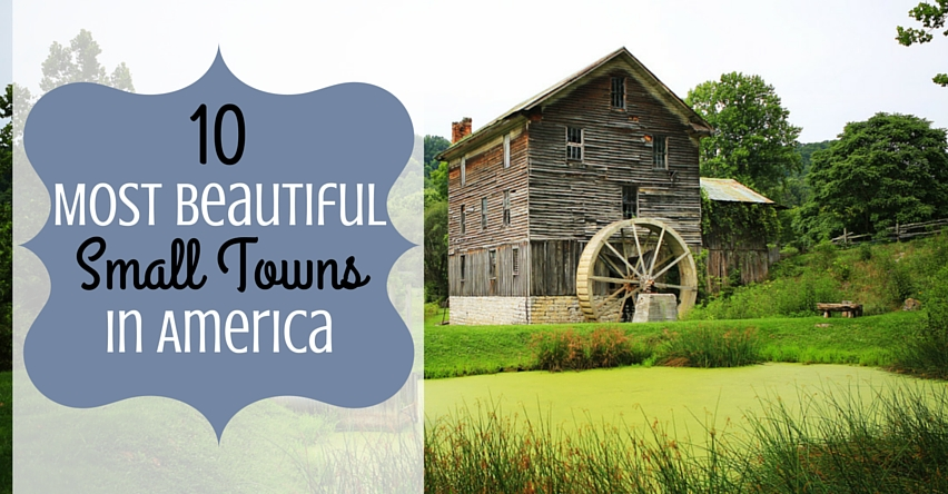 10 Most Beautiful Small Towns In America Group Tours