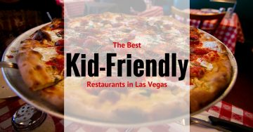The Best Kid Friendly Restaurants in Vegas