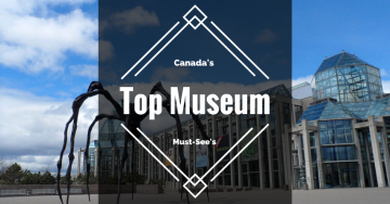 Canada's Top Museum Must-Sees