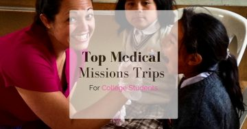 Top Medical Mission Trips For College Students
