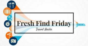 Fresh Find Friday -Travel Hacks