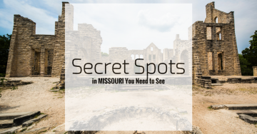 Secret Spots in Missouri You Need to See