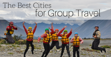 The Best Cities for Group Travel