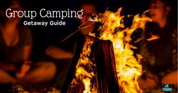 Group Camping Getaway Guide