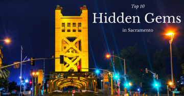 Top 10 Hidden Gems in Sacramento