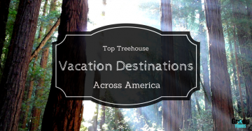 Top Treehouse Vacation Destinations Across America