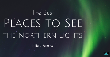 The Best Places to See the Northern Lights in North America