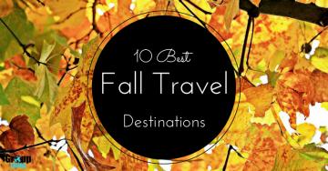 10 Best Fall Travel Destinations