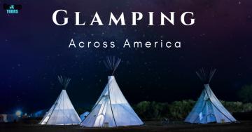 Glamping Across America