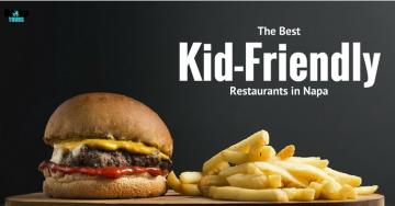 The Best Kid-Friendly Restaurants in Napa