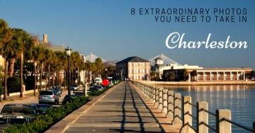 8 Extraordinary Photos You Need to Take in Charleston