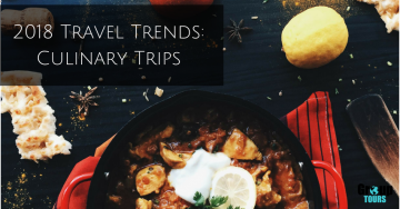 2018 Travel Trends: Culinary Trips