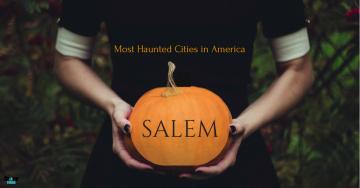 Most Haunted Cities in America: Salem