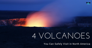 4 Volcanoes you Can Safely Visit in North America