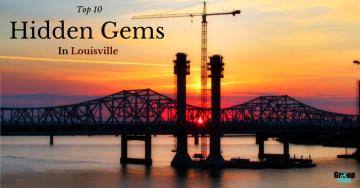 Top 10 Hidden Gems in Louisville