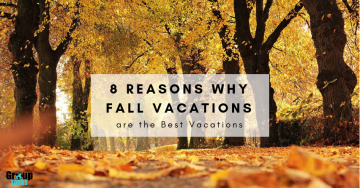 8 Reasons Why Fall Vacations are the Best Vacations