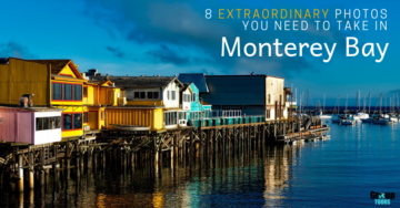 8 Extraordinary Photos You Need to Take in Monterey Bay