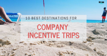 10 Best Destinations for Company Incentive Trips