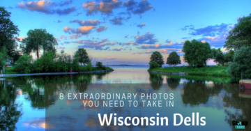 8 Extraordinary Photos You Need to Take in the Wisconsin Dells