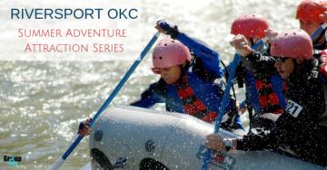 RIVERSPORT OKC: Summer Adventure Attraction Series