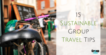 15 Sustainable Group Travel Tips