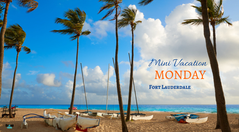 Mini Vacation Monday Fort Lauderdale Group Tours