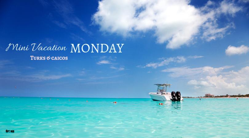 Mini Vacation Monday: Turks & Caicos