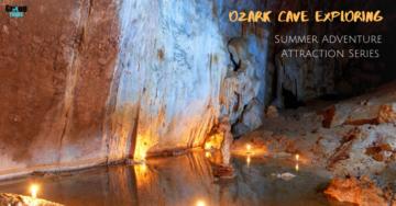 Ozark Cave Exploring: Summer Adventure Attraction Series