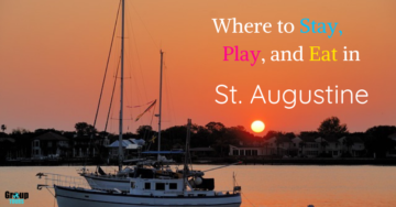 Where to Stay, Play, and Eat in St. Augustine