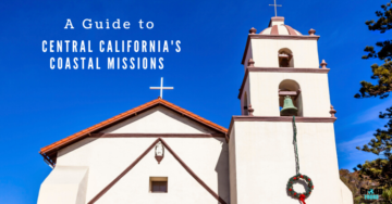 A Guide to Central California's Coastal Missions