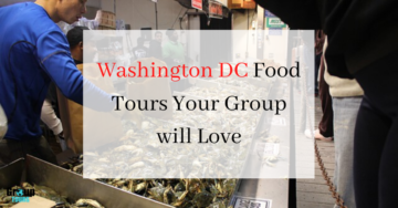 Washington DC Food Tours Your Group will Love